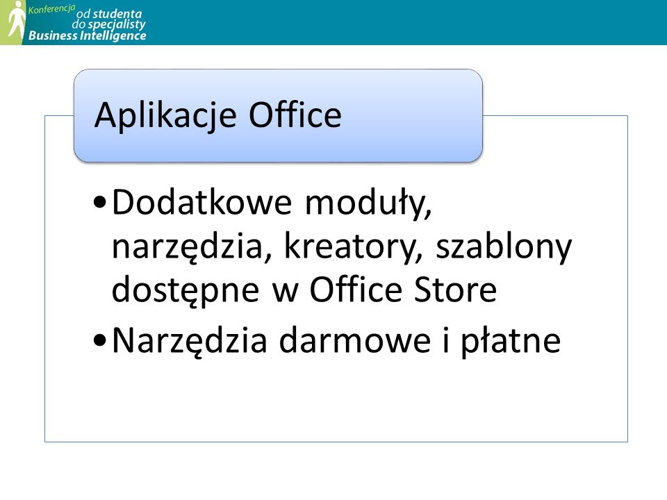 Dodatkowe moduły, narzędzia, kreatory, szablony dostępne w Office Store Narzędzia darmowe i płatne Aplikacje Office