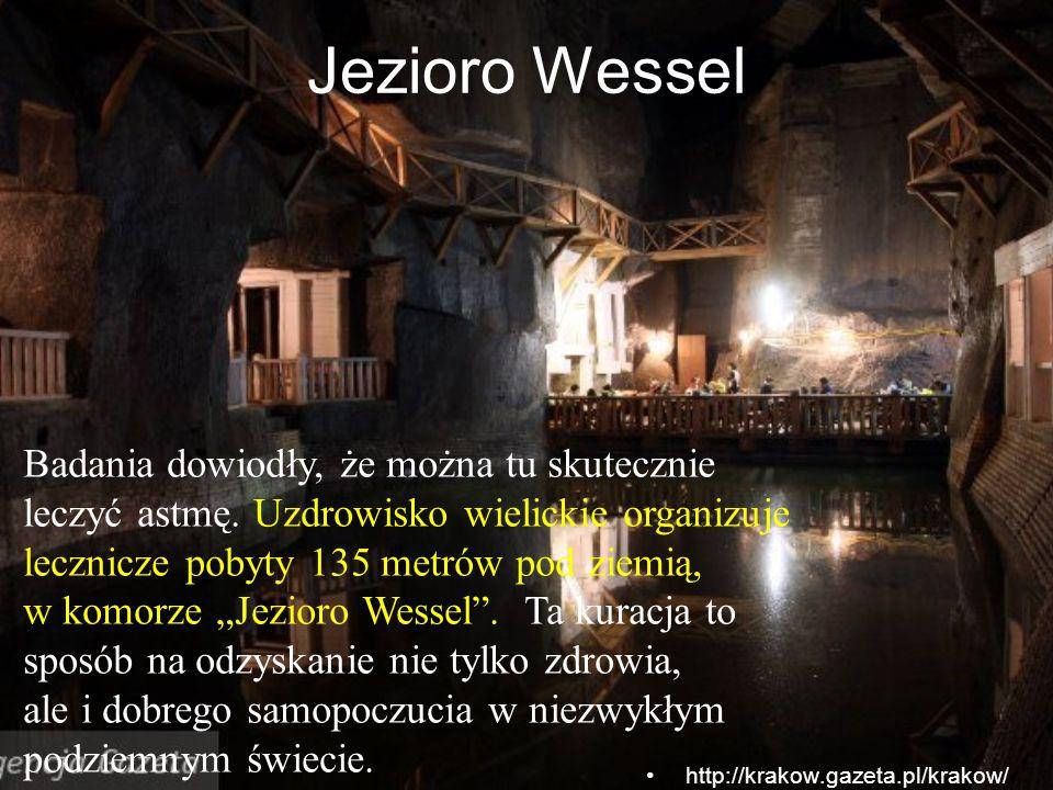Jezioro Wessel http://krakow.gazeta.pl/krakow/ Badania dowiodły, że można tu skutecznie leczyć astmę. Uzdrowisko wielickie organizuje lecznicze pobyty