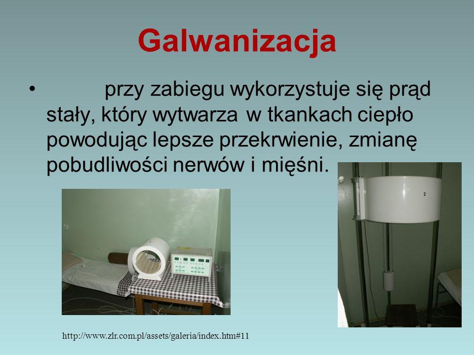 Galwanizacja przy zabiegu wykorzystuje się prąd stały, który wytwarza w tkankach ciepło powodując lepsze przekrwienie, zmianę pobudliwości nerwów i m