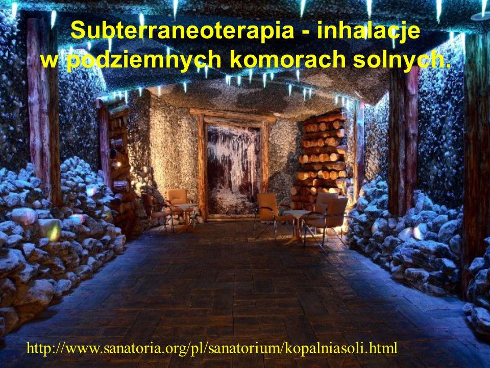 Subterraneoterapia - inhalacje w podziemnych komorach solnych. http://www.sanatoria.org/pl/sanatorium/kopalniasoli.html