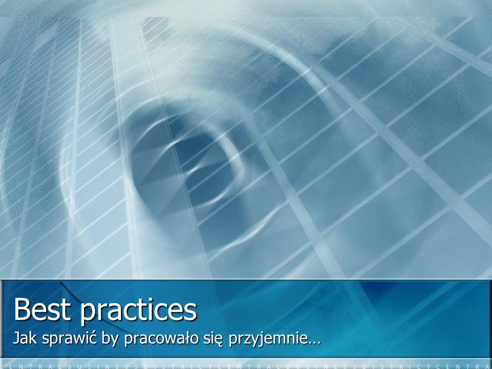 Best practices Jak sprawić by pracowało się przyjemnie…