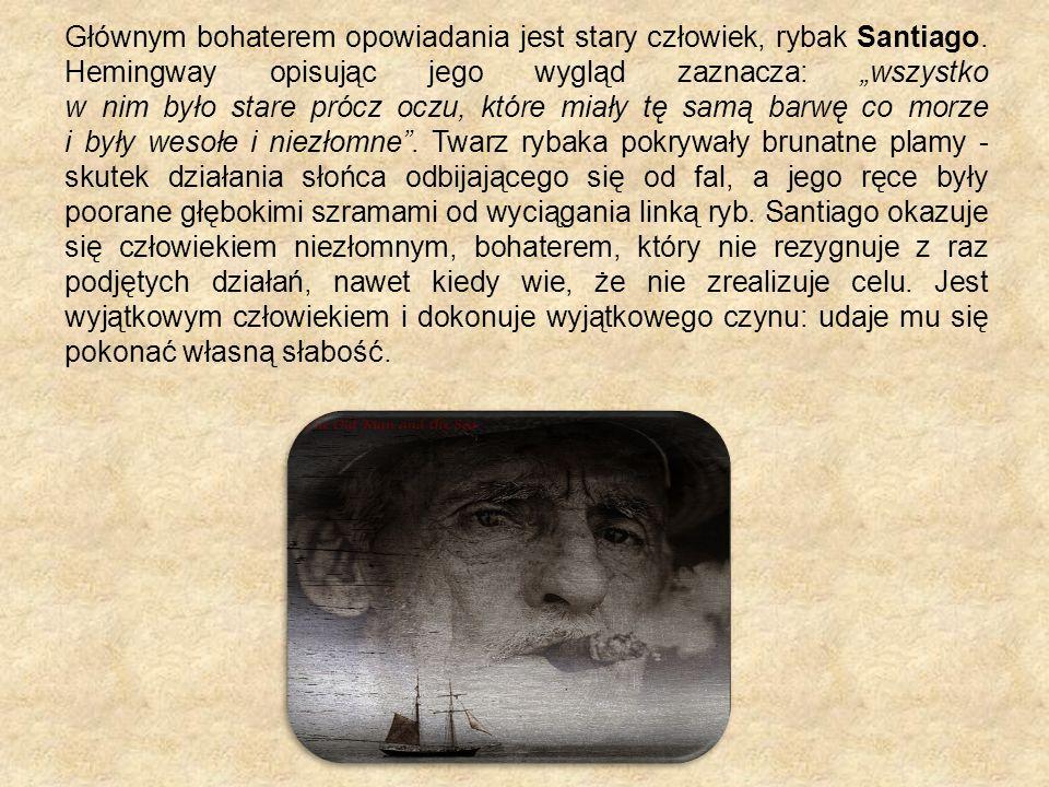 Głównym bohaterem opowiadania jest stary człowiek, rybak Santiago. Hemingway opisując jego wygląd zaznacza: wszystko w nim było stare prócz oczu, któr
