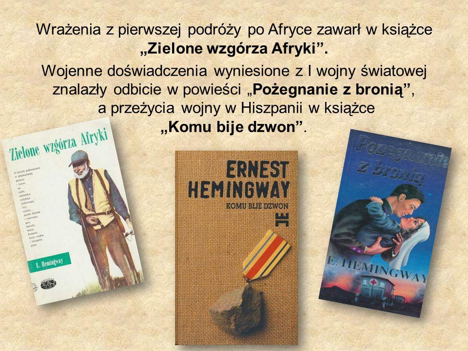 Wrażenia z pierwszej podróży po Afryce zawarł w książce Zielone wzgórza Afryki. Wojenne doświadczenia wyniesione z I wojny światowej znalazły odbicie