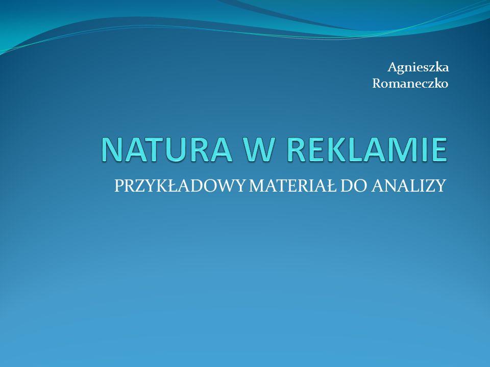 PRZYKŁADOWY MATERIAŁ DO ANALIZY Agnieszka Romaneczko