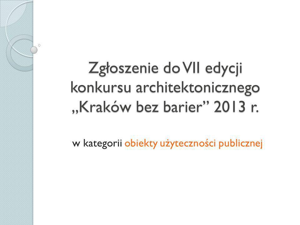 Dane zgłaszającego obiekt Zrzeszenie Studentów Niepełnosprawnych Akademii Górniczo-Hutniczej w Krakowie Siedziba organizacji: ul.