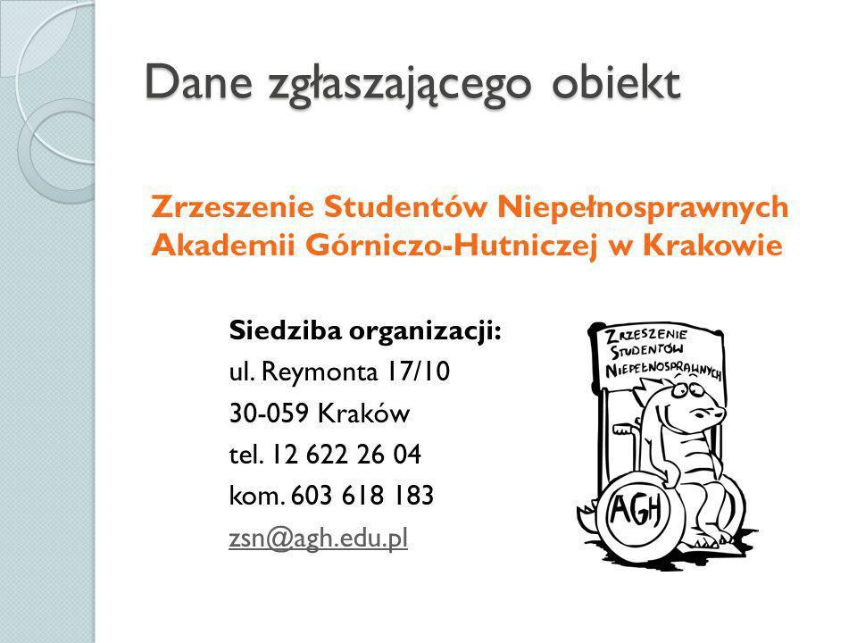 Informacje o zgłaszanym obiekcie Biblioteka Główna Akademii Górniczo-Hutniczej w Krakowie Dane teleadresowe: Pawilon U-1 al.