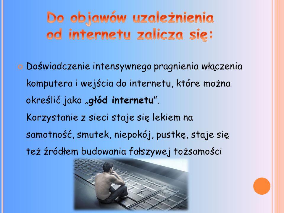 Uzależnienie od komputera osoba nie musi w tym wypadku przebywać w Internecie, wystarczy, że spędza czas przy komputerze. Nie jest dla niej ważne to,