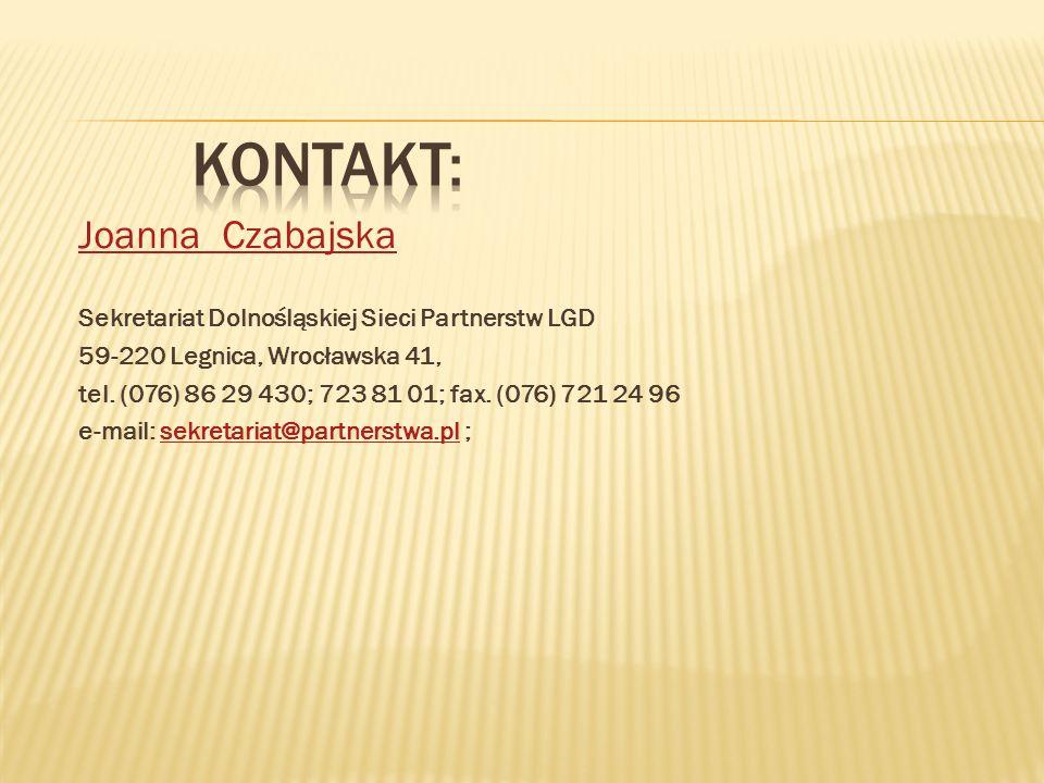 Joanna Czabajska Sekretariat Dolnośląskiej Sieci Partnerstw LGD 59-220 Legnica, Wrocławska 41, tel.