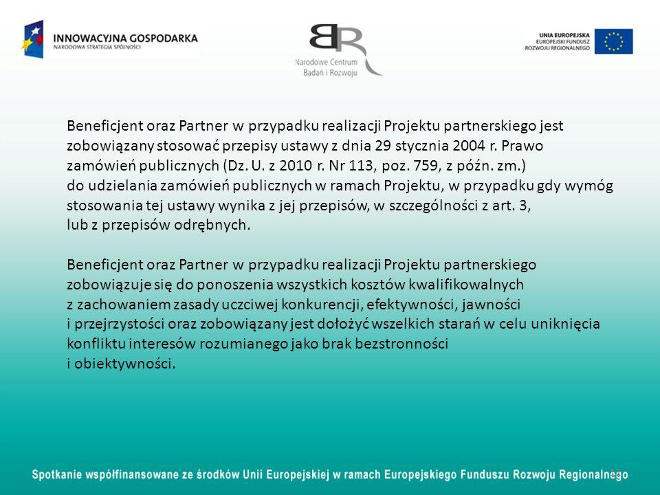 12 Beneficjent oraz Partner w przypadku realizacji Projektu partnerskiego jest zobowiązany stosować przepisy ustawy z dnia 29 stycznia 2004 r. Prawo z
