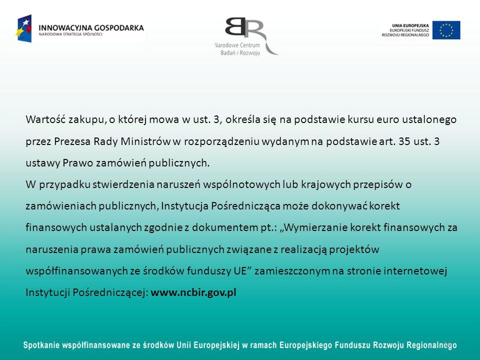 16 Wartość zakupu, o której mowa w ust. 3, określa się na podstawie kursu euro ustalonego przez Prezesa Rady Ministrów w rozporządzeniu wydanym na pod
