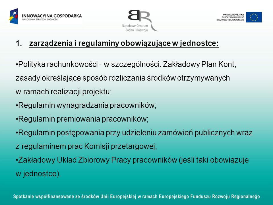 1.zarządzenia i regulaminy obowiązujące w jednostce: Polityka rachunkowości - w szczególności: Zakładowy Plan Kont, zasady określające sposób rozlicza