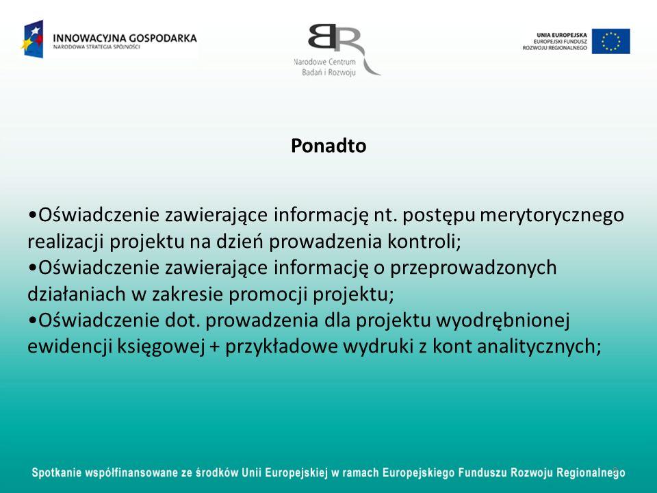 - Zestawienie wszystkich postępowań o udzielenie zamówienia publicznego przeprowadzonych w ramach projektu - należy podać: numer postępowania, zastosowany tryb, przedmiot i zakres zamówienia, wartość wg.