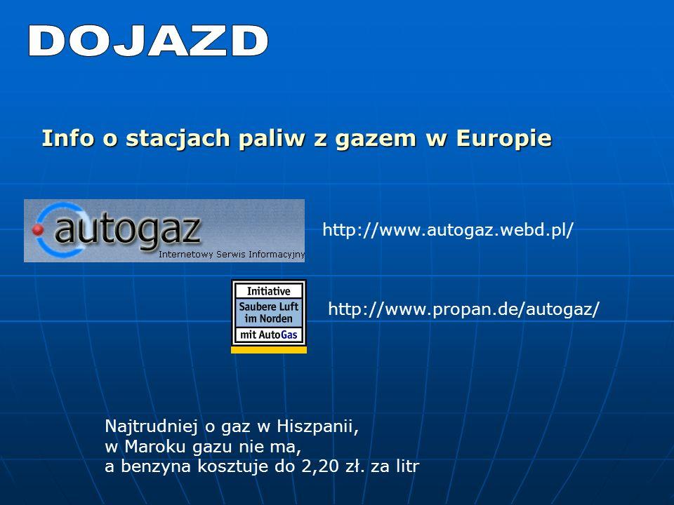 http://www.propan.de/autogaz/ Info o stacjach paliw z gazem w Europie http://www.autogaz.webd.pl/ Najtrudniej o gaz w Hiszpanii, w Maroku gazu nie ma, a benzyna kosztuje do 2,20 zł.
