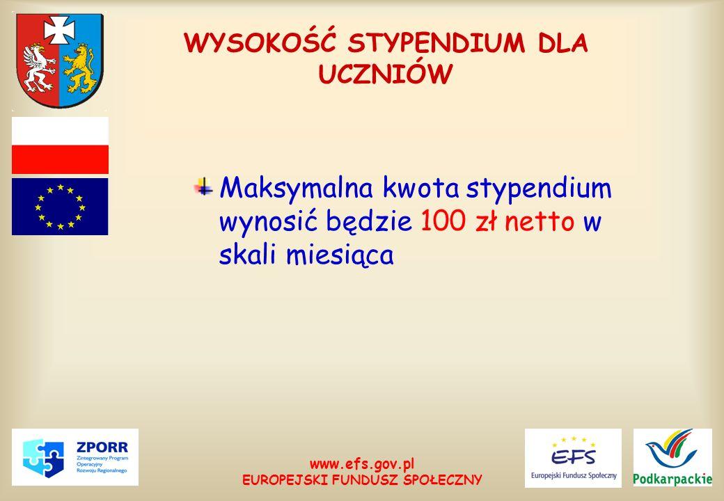 www.efs.gov.pl EUROPEJSKI FUNDUSZ SPOŁECZNY FORMA STYPENDIÓW DLA UCZNIÓW Stypendia dla uczniów będą przekazywane w formie rzeczowej, dofinansowania przez projektodawcę opłat lub refundacji kosztów poniesionych wcześniej przez ucznia związanych z pobieraniem nauki.