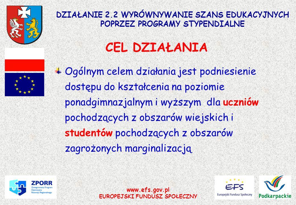 www.efs.gov.pl EUROPEJSKI FUNDUSZ SPOŁECZNY DZIAŁANIE 2.2 WYRÓWNYWANIE SZANS EDUKACYJNYCH POPRZEZ PROGRAMY STYPENDIALNE Ogólnym celem działania jest p
