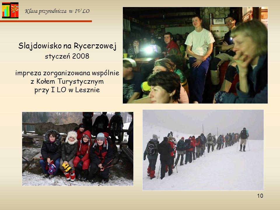 10 Klasa przyrodnicza w IV LO Slajdowisko na Rycerzowej styczeń 2008 impreza zorganizowana wspólnie z Kołem Turystycznym przy I LO w Lesznie