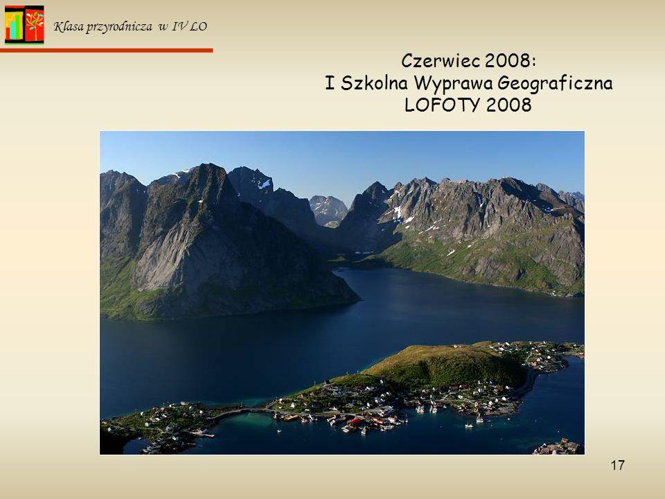 17 Klasa przyrodnicza w IV LO Czerwiec 2008: I Szkolna Wyprawa Geograficzna LOFOTY 2008