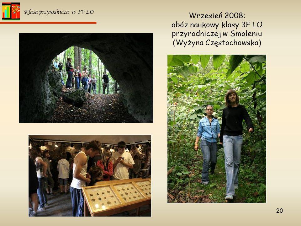 20 Klasa przyrodnicza w IV LO Wrzesień 2008: obóz naukowy klasy 3F LO przyrodniczej w Smoleniu (Wyżyna Częstochowska)