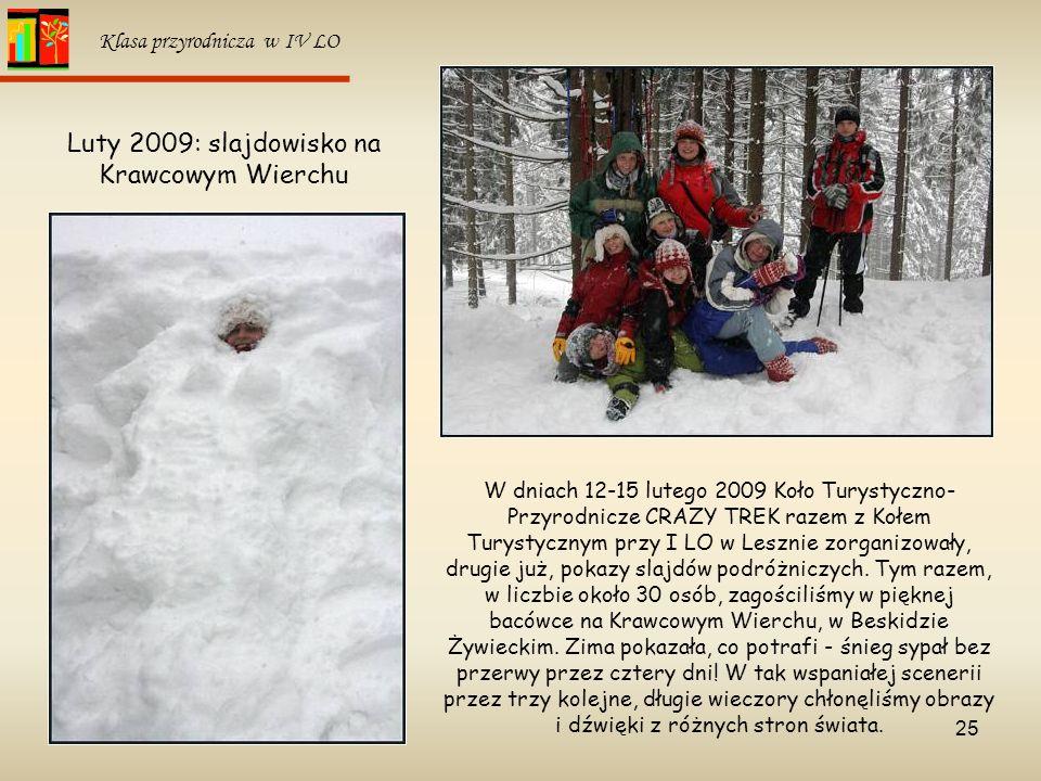25 Klasa przyrodnicza w IV LO W dniach 12-15 lutego 2009 Koło Turystyczno- Przyrodnicze CRAZY TREK razem z Kołem Turystycznym przy I LO w Lesznie zorg