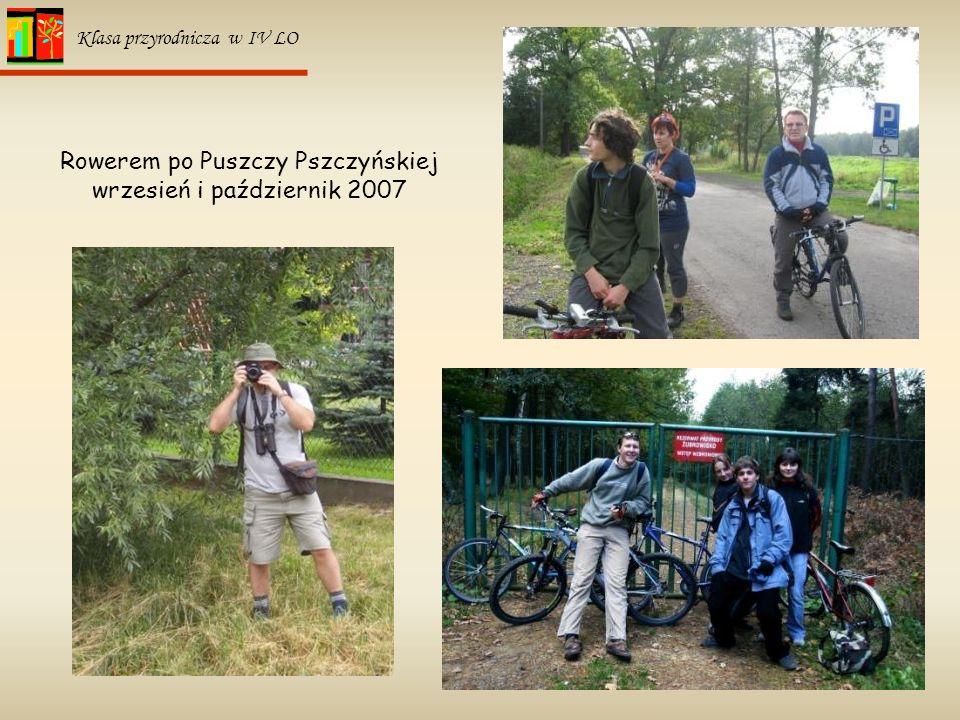 7 Klasa przyrodnicza w IV LO Rowerem po Puszczy Pszczyńskiej wrzesień i październik 2007