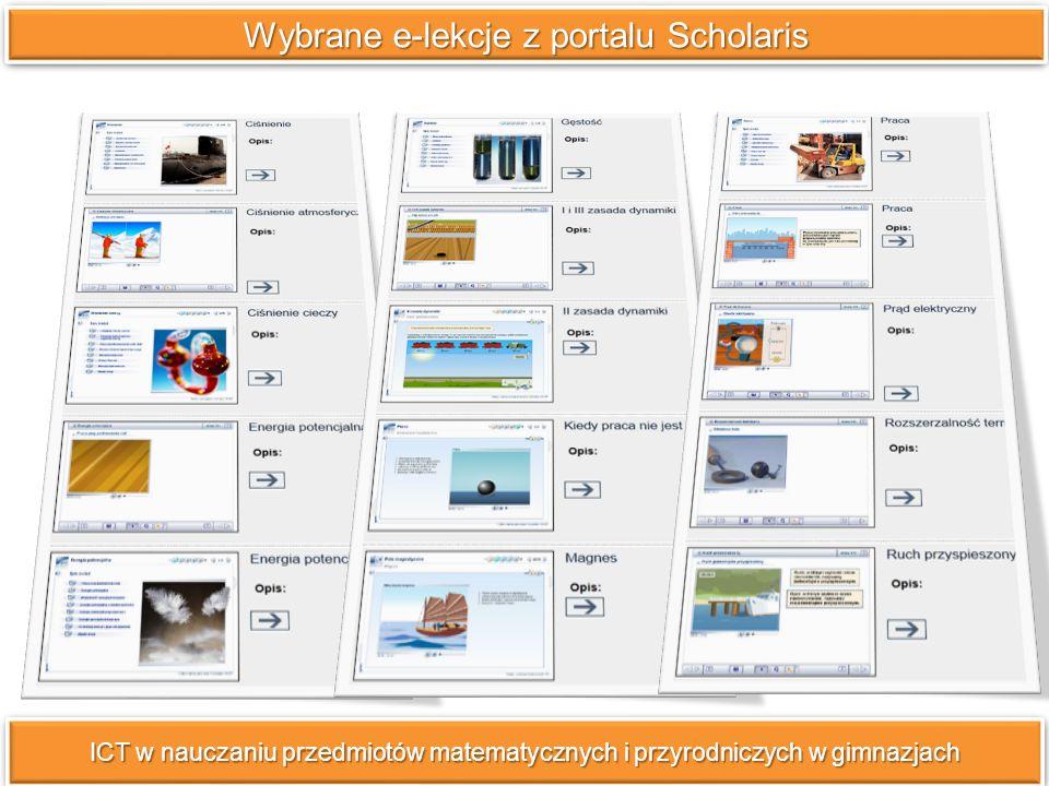 ICT w nauczaniu przedmiotów matematycznych i przyrodniczych w gimnazjach Wybrane e-lekcje z portalu Nauczyciel.pl