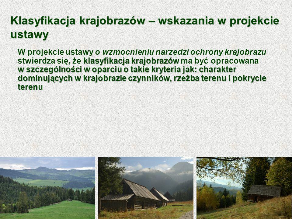Klasyfikacja krajobrazów – wskazania w projekcie ustawy klasyfikacja krajobrazów w szczególności w oparciu o takie kryteria jak: charakter dominującyc