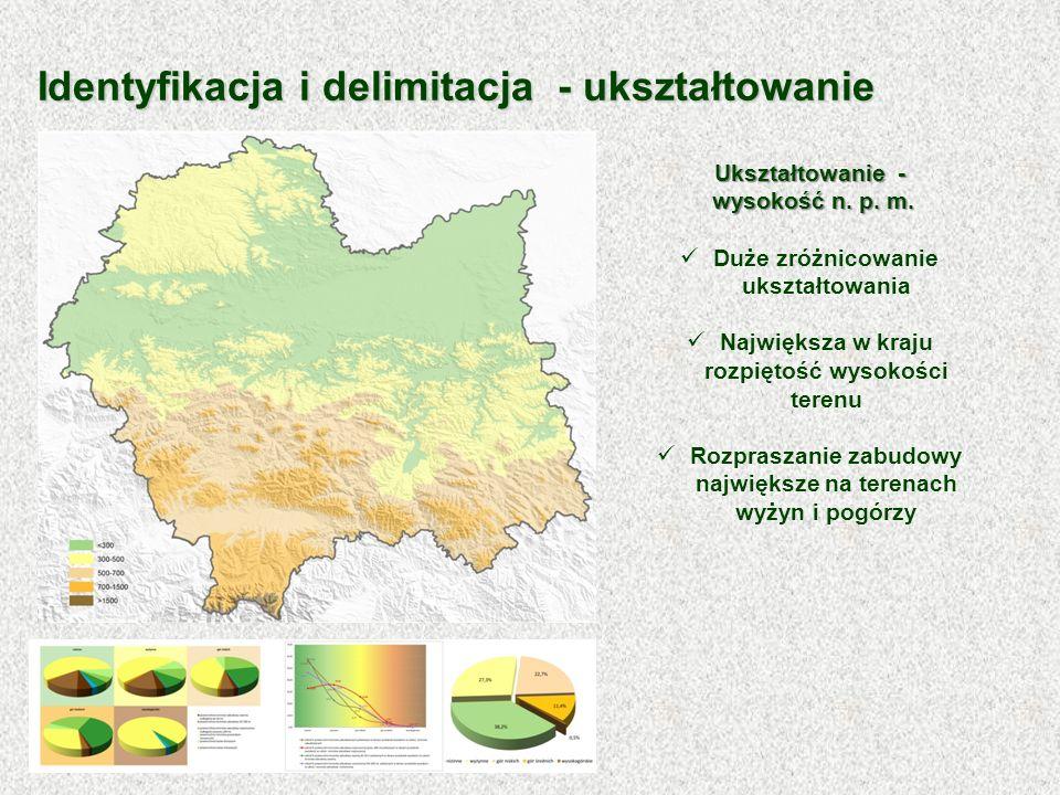 Identyfikacja i delimitacja - ukształtowanie Ukształtowanie - wysokość n. p. m. wysokość n. p. m. Duże zróżnicowanie ukształtowania Największa w kraju