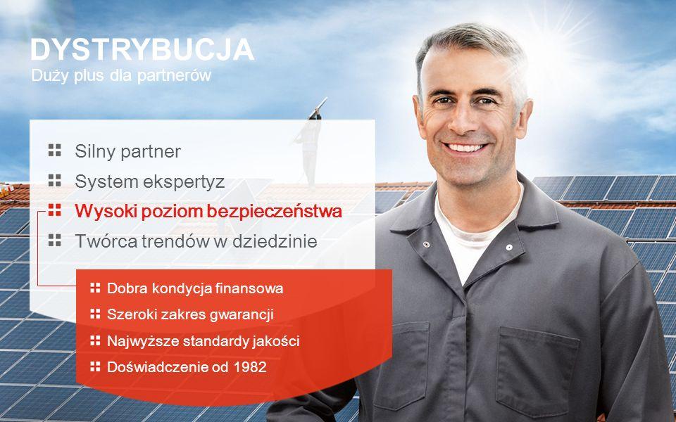 Duży plus dla partnerów DYSTRYBUCJA Silny partner System ekspertyz Wysoki poziom bezpieczeństwa Twórca trendów w dziedzinie Dobra kondycja finansowa S
