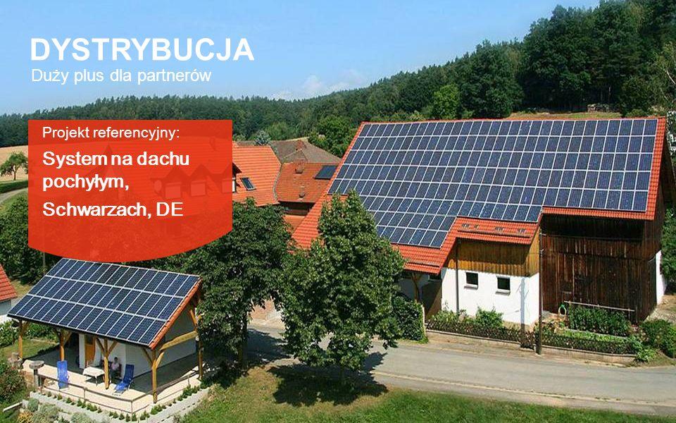 Projekt referencyjny: System na dachu pochyłym, Schwarzach, DE Duży plus dla partnerów DYSTRYBUCJA