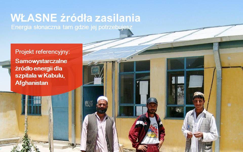 Energia słonaczna tam gdzie jej potrzebujesz WŁASNE źródła zasilania Projekt referencyjny: Samowystarczalne źródło energii dla szpitala w Kabulu, Afgh