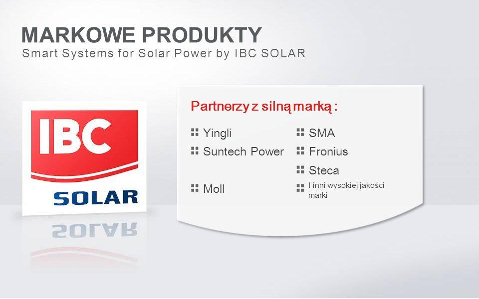 Partnerzy z silną marką : Yingli Suntech Power Moll SMA Fronius Steca I inni wysokiej jakości marki Smart Systems for Solar Power by IBC SOLAR MARKOWE