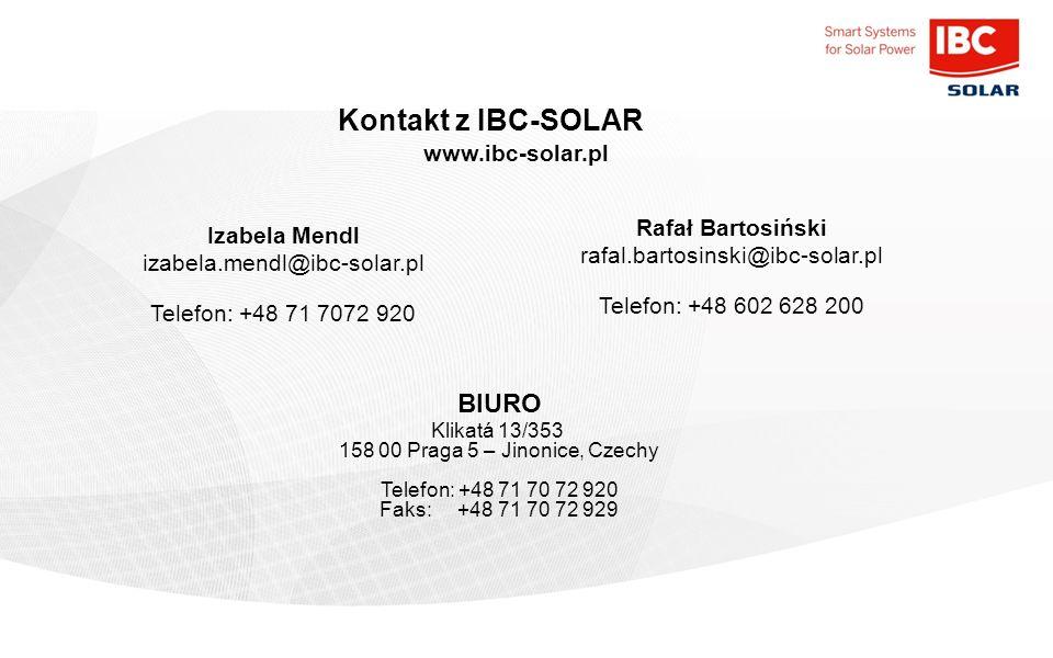 Kontakt z IBC-SOLAR BIURO Klikatá 13/353 158 00 Praga 5 – Jinonice, Czechy Telefon: +48 71 70 72 920 Faks: +48 71 70 72 929 Rafał Bartosiński rafal.ba
