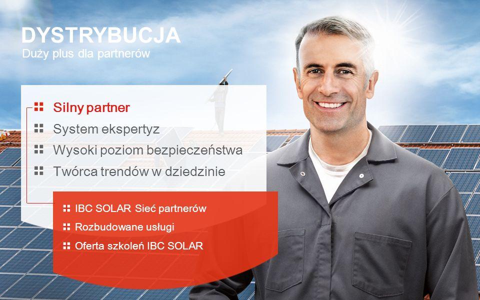 Duży plus dla partnerów DYSTRYBUCJA Silny partner System ekspertyz Wysoki poziom bezpieczeństwa Twórca trendów w dziedzinie IBC SOLAR Sieć partnerów R