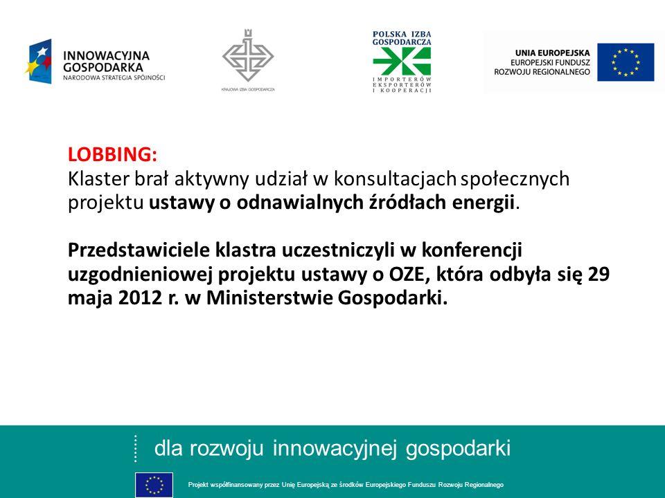 dla rozwoju innowacyjnej gospodarki Projekt współfinansowany przez Unię Europejską ze środków Europejskiego Funduszu Rozwoju Regionalnego LOBBING: Kla