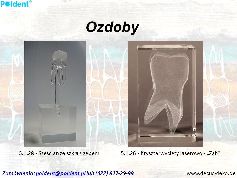 Ozdoby www.decus-deko.de 5.1.26 - Kryształ wycięty laserowo - Ząb5.1.28 - Sześcian ze szkła z zębem Zamówienia: poldent@poldent.pl lub (022) 827-29-99