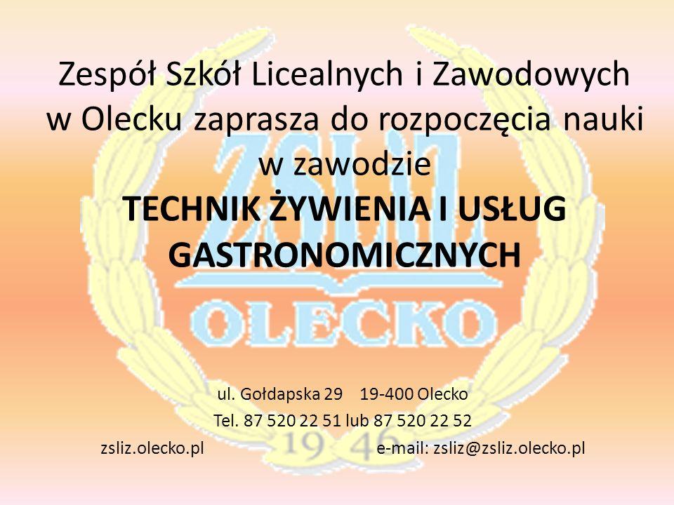 ul. Gołdapska 29 19-400 Olecko Tel. 87 520 22 51 lub 87 520 22 52 zsliz.olecko.pl e-mail: zsliz@zsliz.olecko.pl Zespół Szkół Licealnych i Zawodowych w