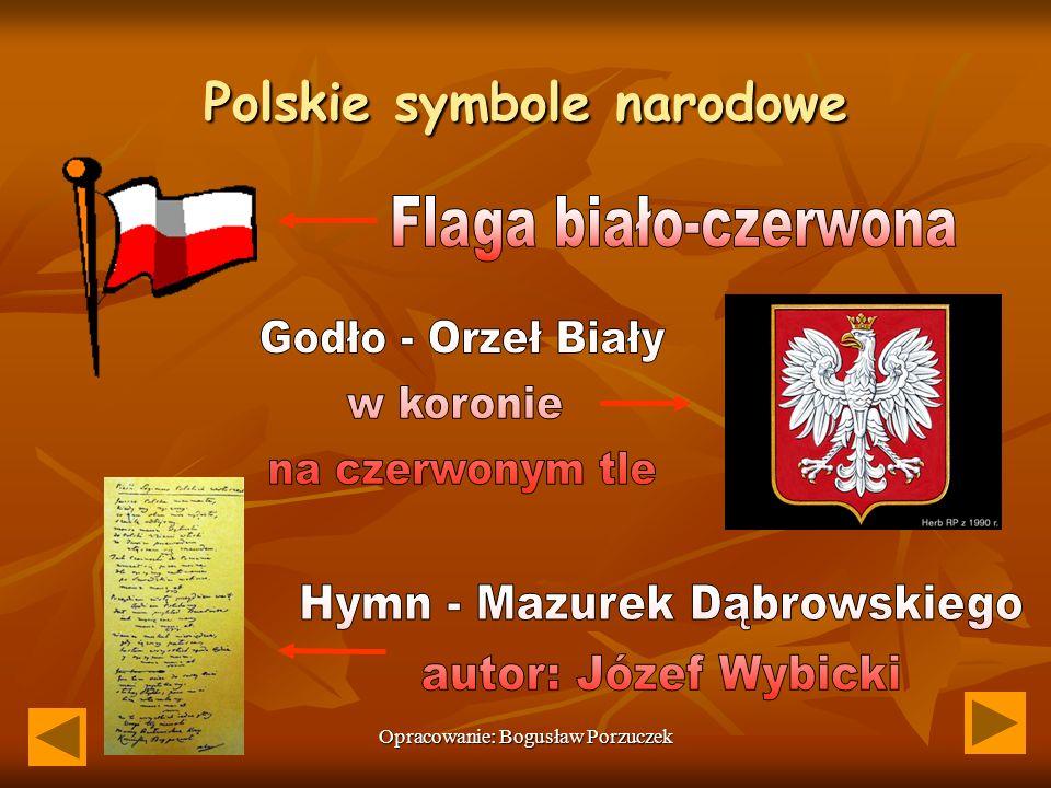 Opracowanie: Bogusław Porzuczek Polskie symbole narodowe