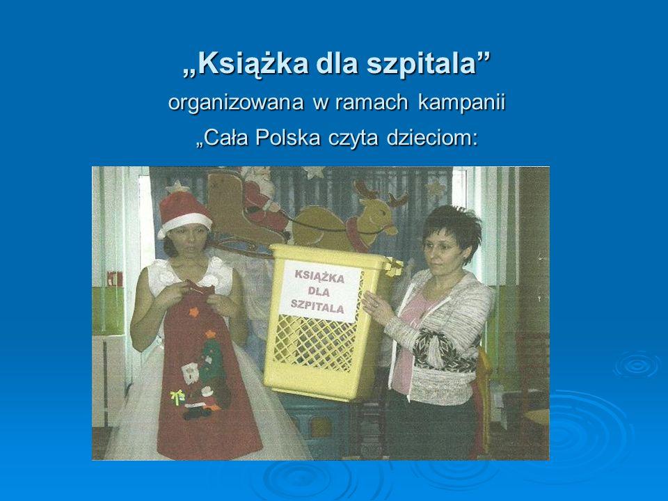 Książka dla szpitala organizowana w ramach kampanii Cała Polska czyta dzieciom:
