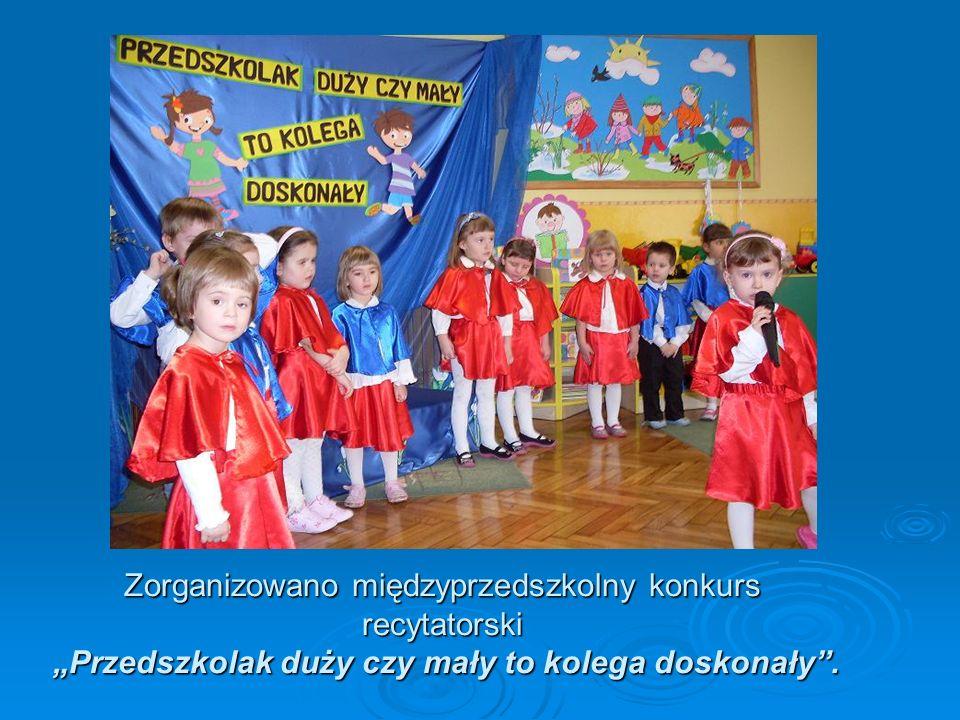 Zorganizowano międzyprzedszkolny konkurs recytatorski Przedszkolak duży czy mały to kolega doskonały.