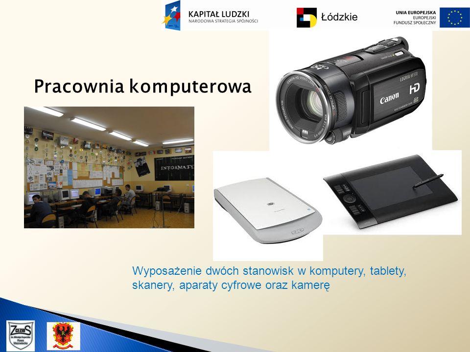 Pracownia komputerowa Wyposażenie dwóch stanowisk w komputery, tablety, skanery, aparaty cyfrowe oraz kamerę