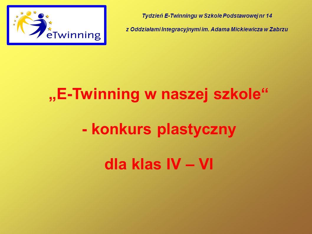 E-Twinning w naszej szkole - konkurs plastyczny dla klas IV – VI Tydzień E-Twinningu w Szkole Podstawowej nr 14 z Oddziałami Integracyjnymi im.