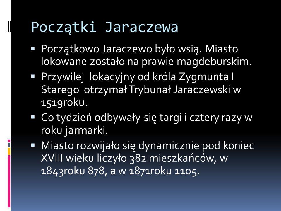 Początki Jaraczewa Początkowo Jaraczewo było wsią.