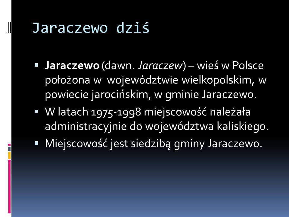 Jaraczewo dziś Jaraczewo (dawn.