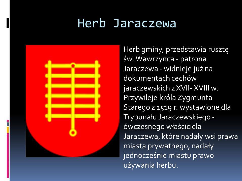 Herb Jaraczewa Herb gminy, przedstawia rusztę św.