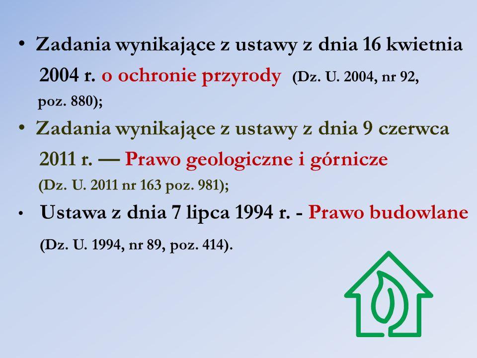 Zadania wynikające z ustawy z dnia 16 kwietnia 2004 r. o ochronie przyrody (Dz. U. 2004, nr 92, poz. 880); Zadania wynikające z ustawy z dnia 9 czerwc