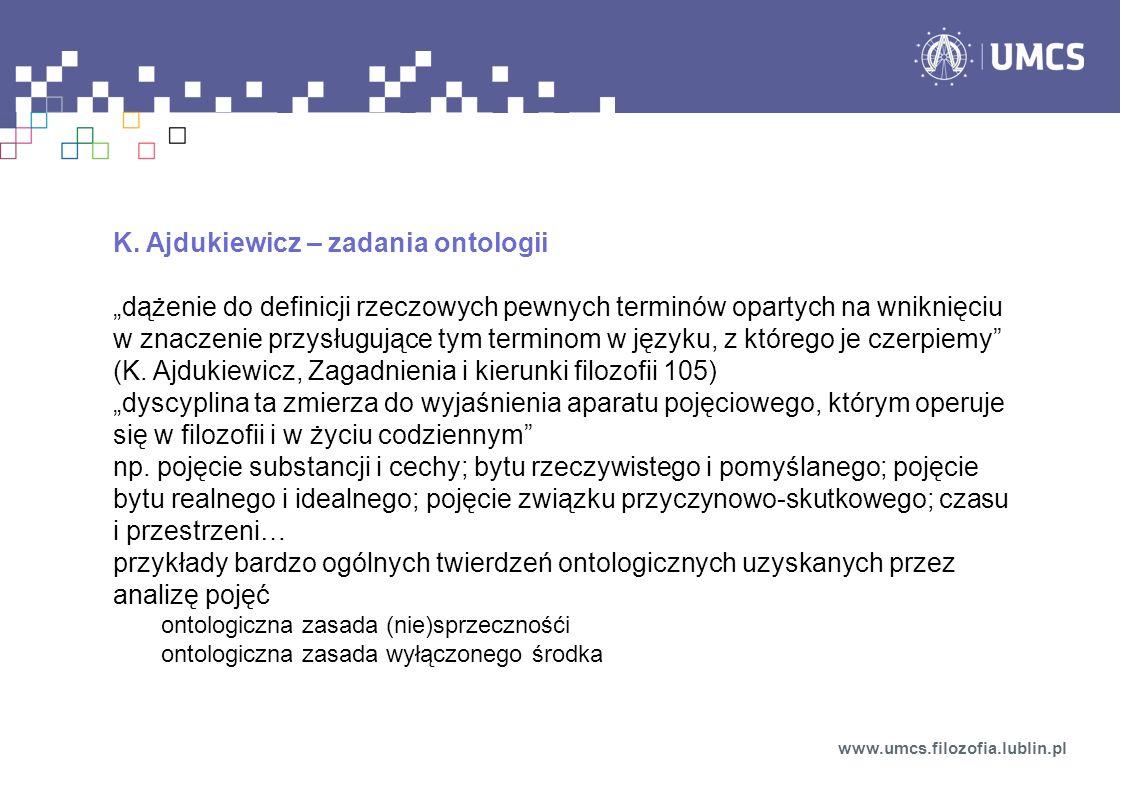 K. Ajdukiewicz – zadania ontologii dążenie do definicji rzeczowych pewnych terminów opartych na wniknięciu w znaczenie przysługujące tym terminom w ję