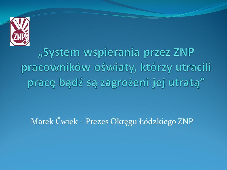Marek Ćwiek – Prezes Okręgu Łódzkiego ZNP