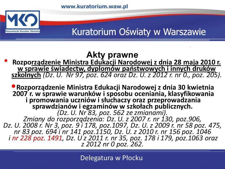 Delegatura w Płocku Akty prawne Rozporządzenie Ministra Edukacji Narodowej z dnia 28 maja 2010 r. w sprawie świadectw, dyplomów państwowych i innych d