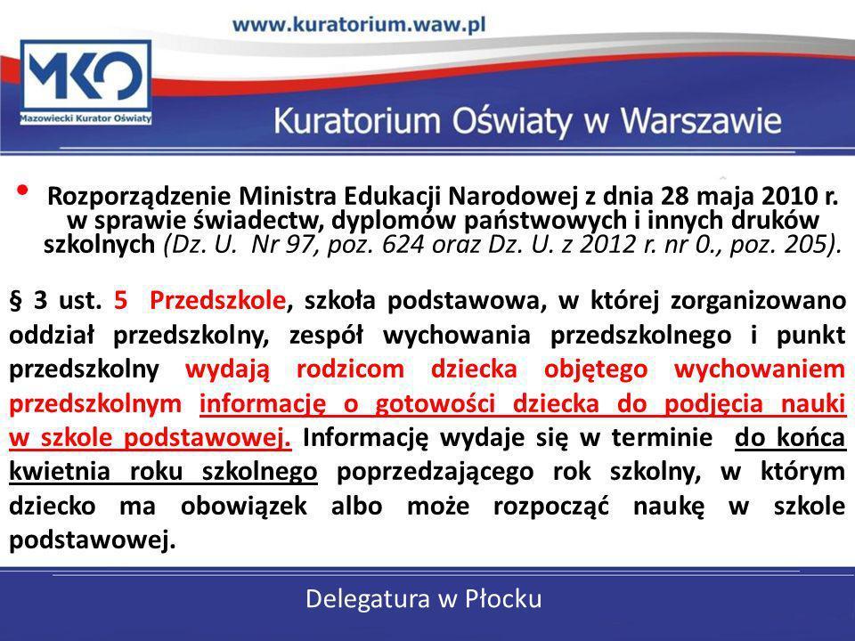 Delegatura w Płocku Rozporządzenie Ministra Edukacji Narodowej z dnia 28 maja 2010 r. w sprawie świadectw, dyplomów państwowych i innych druków szkoln