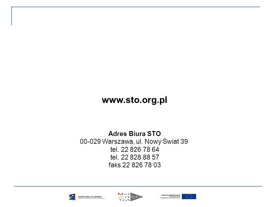 www.sto.org.pl Adres Biura STO 00-029 Warszawa, ul. Nowy Świat 39 tel. 22 826 78 64 tel. 22 828 88 57 faks 22 826 78 03